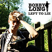 Left to lie by Bobby Long