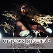 Uptown Nights, Vol. 2 - Urban & Sexy House Music (including DJ-Mix) by Various Artists