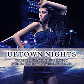 Uptown Nights - Urban & Sexy House Music by Various Artists