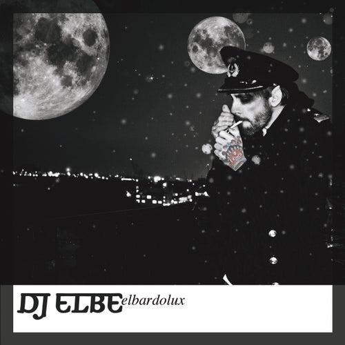 Elbardolux by DJ Elbe