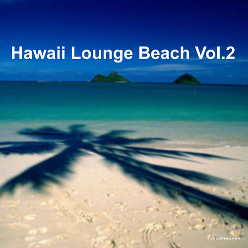 Hawaii Lounge Beach Vol.2 by Various Artists