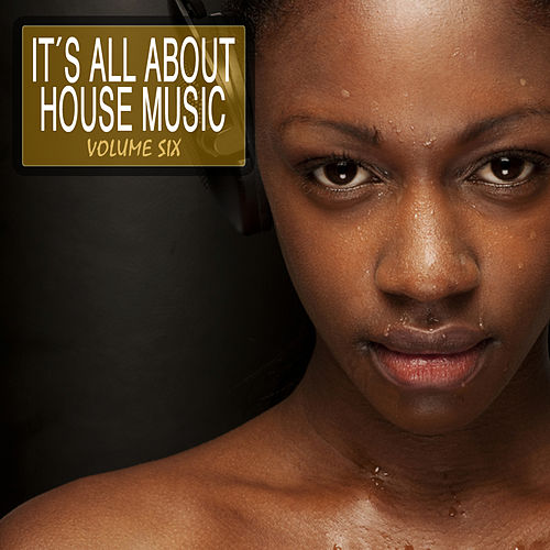 It's All About House Music, Vol. 6 by Various Artists