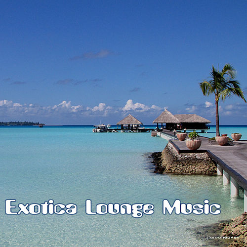 Exotica Lounge Music by Various Artists