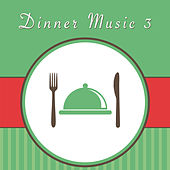 Dinner Music 3 by Various Artists