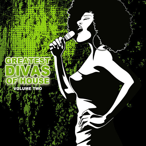 Greatest Divas Of House Vol. 2 by Various Artists