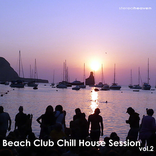 Beach Club Chill House Session Vol.2 by Various Artists