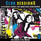 Club Sessions Vol. 5 - Music For Ambitious Nighthawks by Various Artists