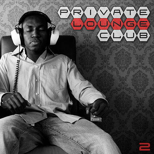 Private Lounge Club 2 by Various Artists