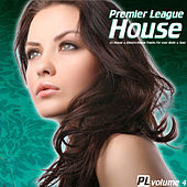 Premier League House Vol. 4 - 25 House & Electro-House Tracks for your Body & Soul by Various Artists