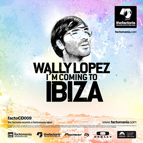 I'm Coming To Ibiza (mixed by Wally Lopez) (mixed by Wally Lopez) by Various Artists