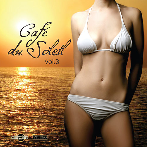 Café Du Soleil, Vol. 3 by Various Artists