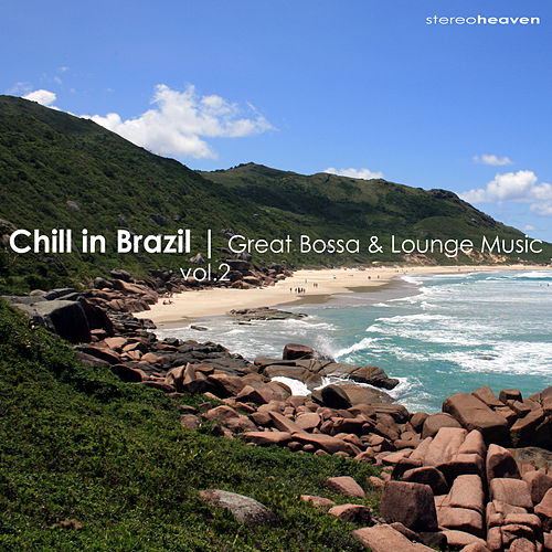 Chill in Brazil | Great Bossa & Lounge Music Vol.2 by Various Artists