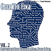 Over The Edge Vol. 2 - Challenging Tech-House for Mind, Body & Soul by Various Artists