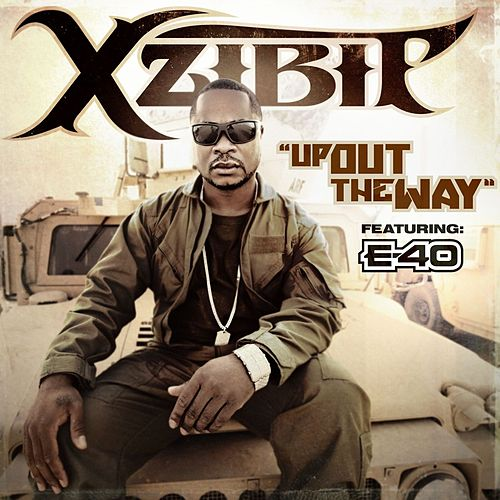 Up Out the Way (feat. E-40) by Xzibit