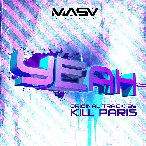 Yeah by Kill Paris