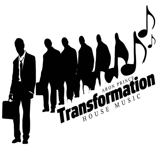 Transformation (House Music) by Aron Prince
