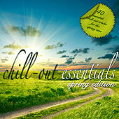 Chill Out Essentials - Spring Edition by Various Artists