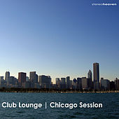 Club Lounge | Chicago Session by Various Artists