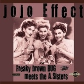 Freaky Brown Bug meets the A. Sisters by JoJo Effect
