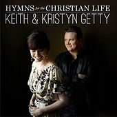 Hymns for the Christian Life (Deluxe) by Various Artists