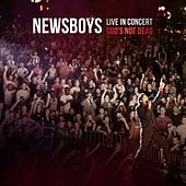Live in Concert: God's Not Dead by Newsboys
