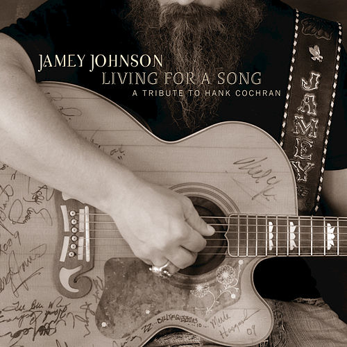 Living For A Song:  A Tribute To Hank Cochran by Jamey Johnson