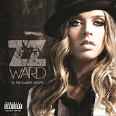 Til the Casket Drops by ZZ Ward