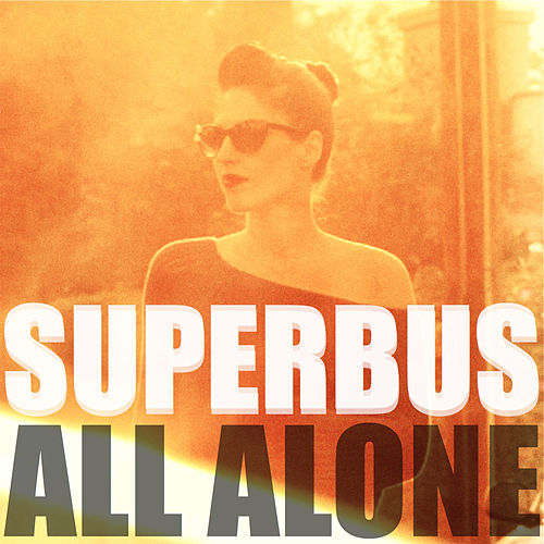 All Alone by Superbus