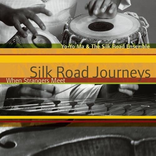 Silk Road Journeys - When Strangers Meet (Remastered) by Yo-Yo Ma