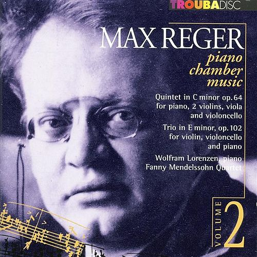 Reger: Piano Chamber Music, Vol. 2 by Wolfram Lorenzen