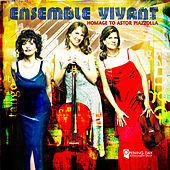 Ensemble Vivant: Homage to Astor Piazzolla by Ensemble Vivant