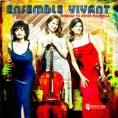 Ensemble Vivant: Homage to Astor Piazzolla by Ensemble Vivant