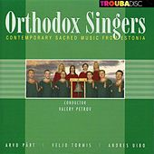 Contemporary Sacred Music from Estonia by The Orthodox Singers