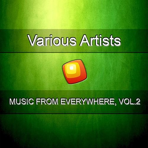 Music from Everywhere, Vol.2 by Various Artists