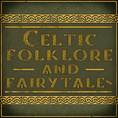 Celtic Folklore and Fairytales by Various Artists