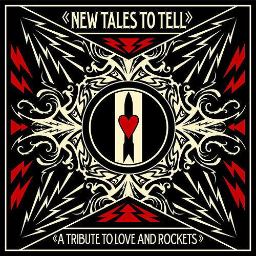 New Tales To Tell: A Tribute To Love And Rockets (Wide Release Version) by Various Artists
