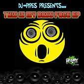 This Is My Bass Face EP by Dj-Pipes
