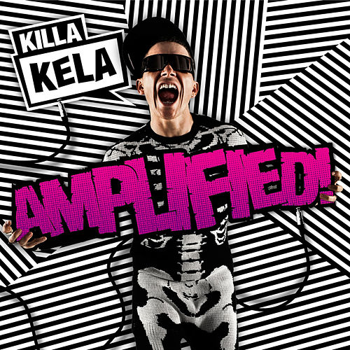 Amplified! by Killa Kela