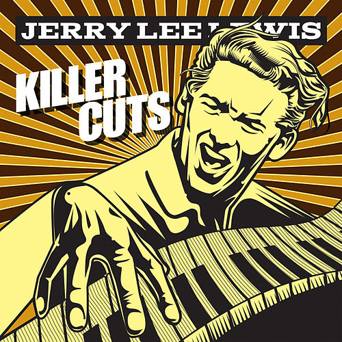Killer Cuts by Jerry Lee Lewis