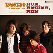Run, Engine, Run by Trapper Schoepp