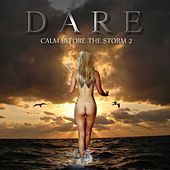 Calm Before The Storm 2 by Dare