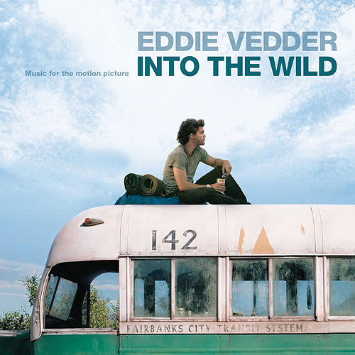 Music For The Motion Picture Into The Wild by Eddie Vedder