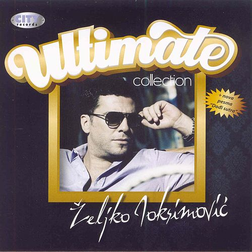 Ultimate Collection by Zeljko Joksimovic