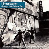 I Blueskvarter, Chicago 1964, Volume Two by Various Artists