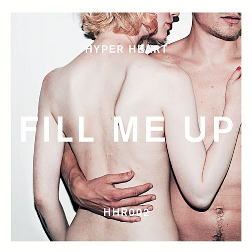 Fill Me Up - EP by Hyper Heart