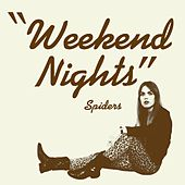 Weekend Nights by Spiders