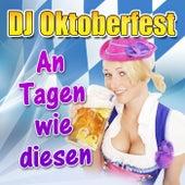 An Tagen wie diesen by DJ Oktoberfest