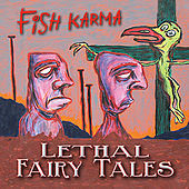 Lethal Fairy Tales by Fish Karma