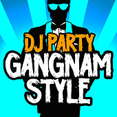 Gangnam Style by DJ Party