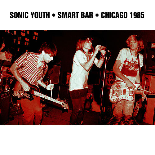 Smart Bar Chicago 1985 by Sonic Youth
